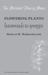 Flowering Plants: Basswoods to Spurges by Robert H. Mohlenbrock