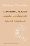 Flowering Plants: Magnolias to Pitcher Plants by Robert H. Mohlenbrock