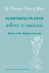 Flowering Plants: Willows to Mustards by Robert H. Mohlenbrock