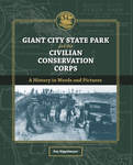 Giant City State Park and the Civilian Conservation Corps : a history in words and pictures by Kay Rippelmeyer